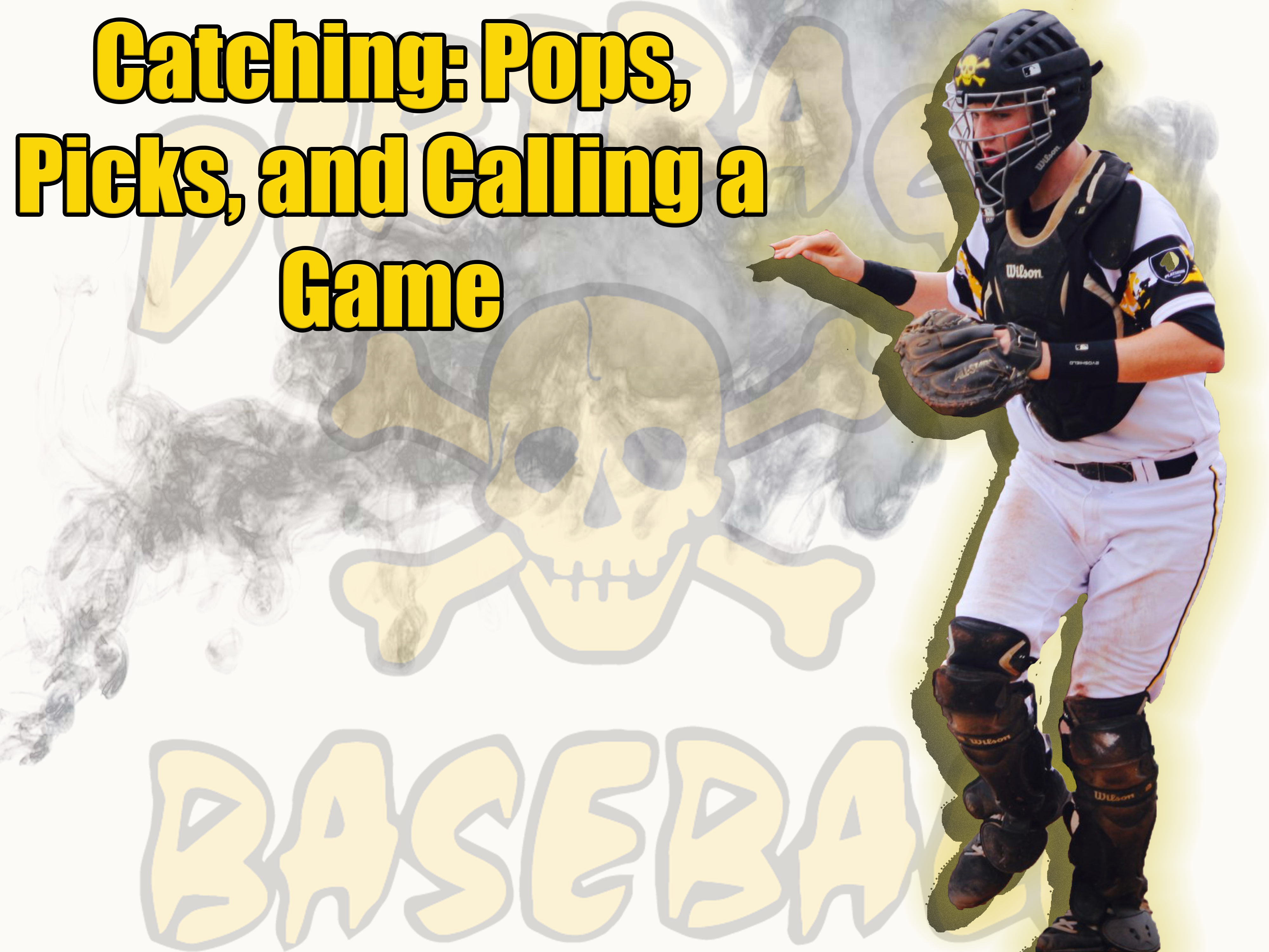 CATCHING (POPS, PICKS & CALLING A GAME)