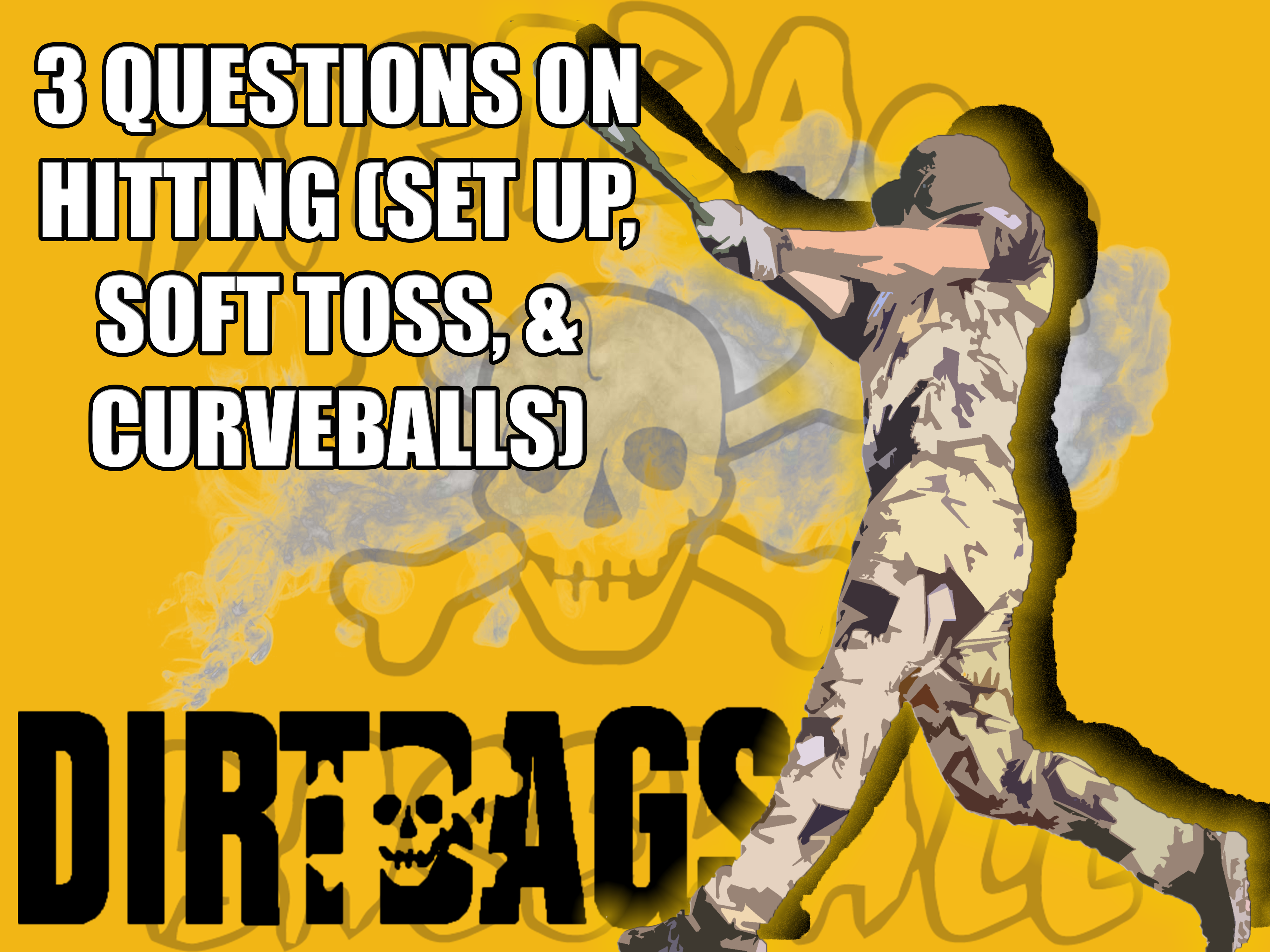 3 QUESTIONS ON HITTING (SET UP, SOFT TOSS, & CURVEBALLS)